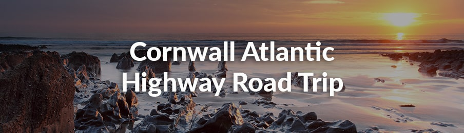 Cornwall Atlantic Highway Road Trip