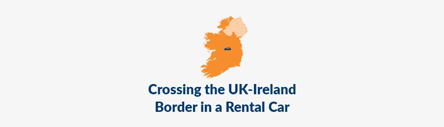 Crossing the UK-Ireland Border in a Rental Car