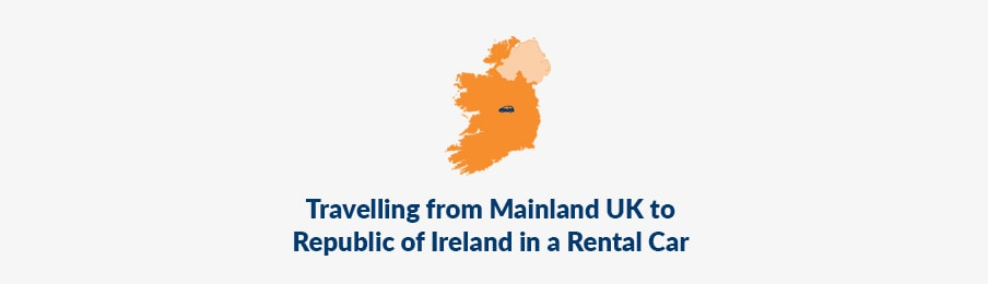 Travelling from Mainland UK to Republic of Ireland in a Rental Car